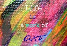 life is a work of art